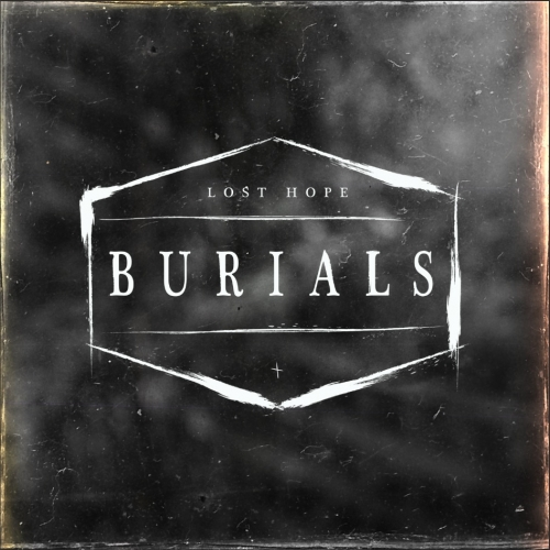 Burials – Lost Hope (Single)